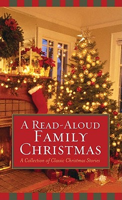 A Read-Aloud Family Christmas: A Collection Of Classic Christmas Stories (VALUE BOOKS), Barbour Publishing