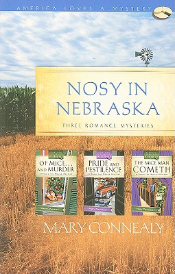 Nosy in Nebraska: Of Mice...and Murder/Pride and Pestilence/The Miceman Cometh (Maxie Mouse Mystery Series Omnibus) (America Loves a Mystery: Nebraska), Mary Connealy