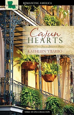 Cajun Hearts: Dreams Come True in the Bayous, Kathleen Y'Barbo