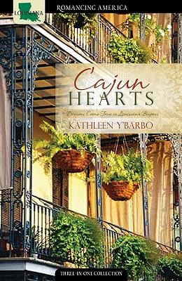 Image for Cajun Hearts: Dreams Come True in the Bayous