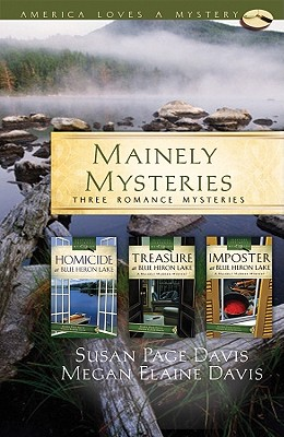 Image for Mainely Mysteries: Homicide at Blue Heron Lake/Treasure at Blue Heron Lake/Impostors at Blue Heron Lake (America Loves a Mystery: Maine)
