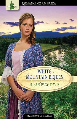 White Mountain Brides: Return to Love/A New Joy/Abiding Peace (Romancing America: New Hampshire), Susan Page Davis