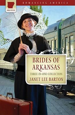 Brides of Arkansas (Romancing America), Janet Lee Barton
