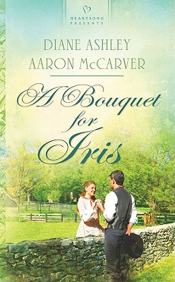 Image for ***A Bouquet for Iris (Heartsong Presents 879)