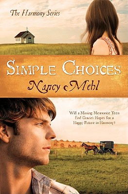 Simple Choices: Will a Missing Mennonite Teen End Gracie's Hopes for a Happy Future in Harmony? (The Harmony Series), Nancy Mehl