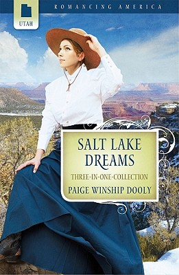 Image for Salt Lake Dreams: The Greatest Find/Carousel Dreams/The Petticoat Doctor (Romancing America: Utah)
