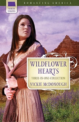 Image for Wildflower Hearts: Wild at Heart/Outlaw Heart/Straight for the Heart (Romancing America: North Dakota)