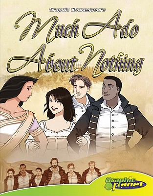 Much Ado About Nothing (Graphic Shakespeare), Shakespeare, William