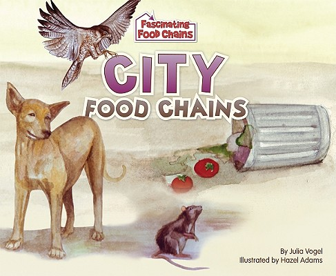 City Food Chains (Fascinating Food Chains), Vogel, Julia