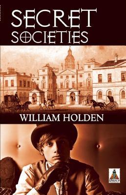 Secret Societies, Holden, William