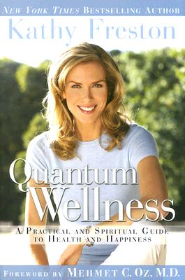 Image for Quantum Wellness: A Practical and Spiritual Guide to Health and Happiness