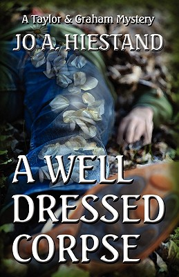A Well Dressed Corpse, Hiestand, Jo A.