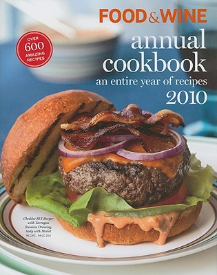 Image for Food and Wine Annual Cookbook 2010: An Entire Year of Recipes (Food & Wine Annual Cookbook)