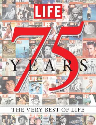 Image for LIFE 75 Years: The Very Best of LIFE by Editors of Life