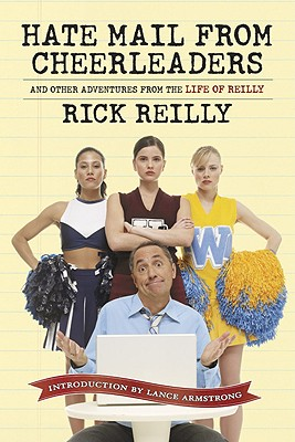 Sports Illustrated: Hate Mail from Cheerleaders and Other Adventures from the Life of Rick Reilly, Rick Reilly