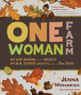 Image for One-Woman Farm: My Life Shared with Sheep, Pigs, Chickens, Goats, and a Fine Fiddle