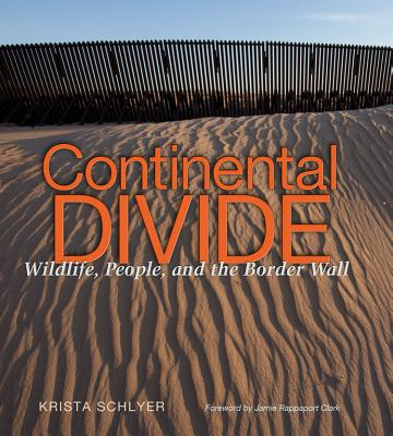 Image for Continental Divide: Wildlife, People, and the Border Wall