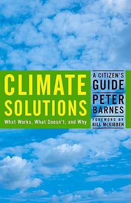 Climate Solutions: A Citizen's Guide, Barnes, Peter