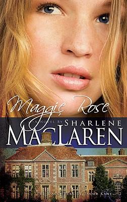 Maggie Rose (Daughters of Jacob Kane, Book 2), Sharlene MacLaren