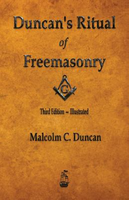 Duncan's Ritual of Freemasonry - Illustrated, Duncan, Malcolm C.
