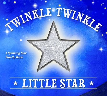 Image for Twinkle Twinkle Little Star: A Spinning Star Book
