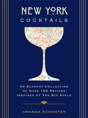 Image for New York Cocktails: An Elegant Collection of over 100 Recipes Inspired by the Big Apple (City Cocktails)