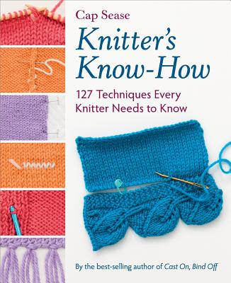 Image for Knitter's Know-How: 127 Techniques Every Knitter Needs to Know