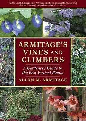 Image for Armitage's Vines and Climbers: A Gardener's Guide to the Best Vertical Plants