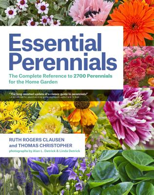 Image for Essential Perennials: The Complete Reference to 2700 Perennials for the Home Garden