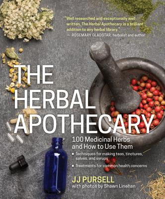 Image for The Herbal Apothecary: 100 Medicinal Herbs and How to Use Them