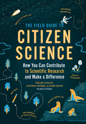 Image for The Field Guide to Citizen Science: How You Can Contribute to Scientific Research and Make a Difference