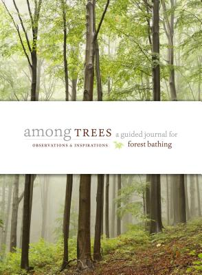 Image for Among Trees: A Guided Journal for Forest Bathing