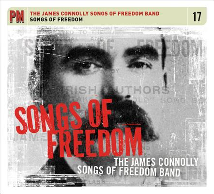 Songs of Freedom (PM Audio), James Connolly Songs of Freedom Band