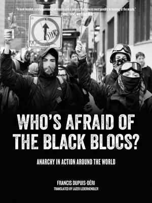 Image for Who's Afraid of the Black Blocs?: Anarchy in Action around the World
