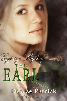 The Earl (Gypsy Legacy, Book 3), Patrick, Denise