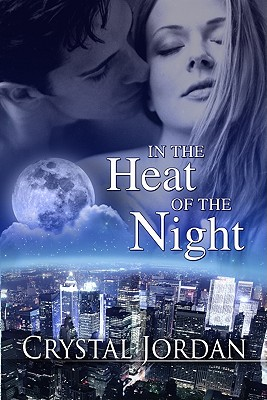 Image for In the Heat of the Night Series: Total Eclipse of the Heart (#1); Big Girls Don't Die (#2); It's Raining Men (#3); Crazy Little Thing Called Love (#4) (4 in one)