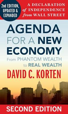 Image for Agenda for a New Economy: From Phantom Wealth to Real Wealth