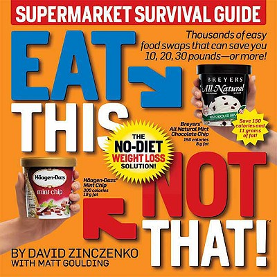 Image for Eat This Not That! Supermarket Survival Guide: The No-Diet Weight Loss Solution