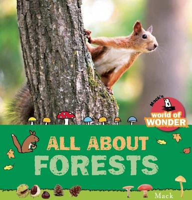 Image for All About Forests (MackÂ's World of Wonder)