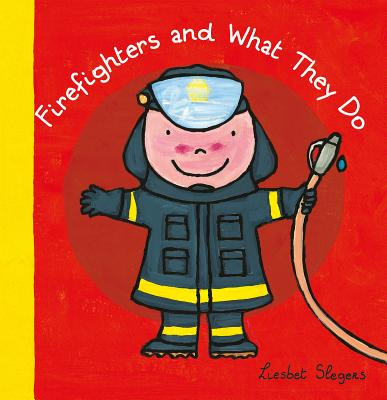 Firefighters and What They Do, Slegers, Liesbet