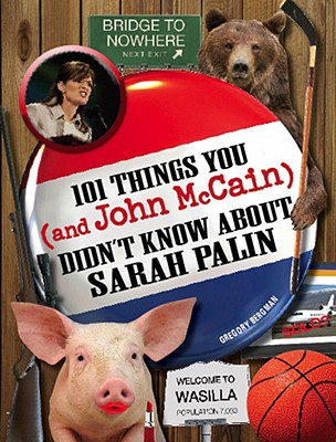Image for 101 Things You - and John McCain - Didn't Know about Sarah Palin