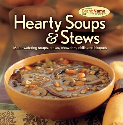 Image for Hearty Soups & Stews Recipes (Favorite Brand Name Recipes)