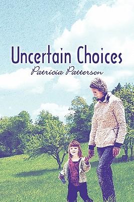 Uncertain Choices, PATRICIA PATTERSON