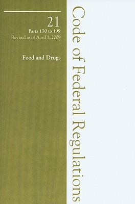 2009 21 CFR 170-199 (FDA Food for Human Consumption) (Paperback), Office of the Federal Register; National Archives and Records Administration