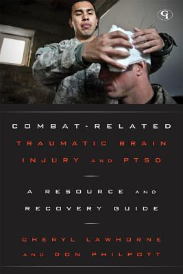 Image for COMBAT-RELATED TRAUMATIC BRAIN INJURY AND PTSD A RESOURCE AND RECOVERY GUIDE