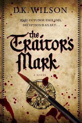 The Traitor's Mark: A Tudor Mystery (Tudor Mysteries), Wilson, Derek K.