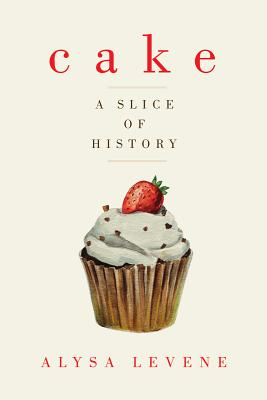 Image for Cake: A Slice of History