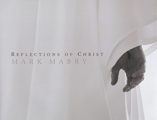 Reflections of Christ, Mark Mabry
