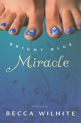 Bright Blue Miracle, Becca Wilhite