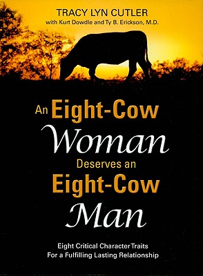 An Eight-Cow Woman Deserves and Eight-Cow Man, Tracy Lyn Cutler